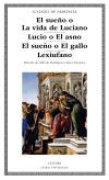 El sueño o La vida de Luciano; Lucio [...]