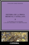 Historia de la prosa medieval castellana, [...]